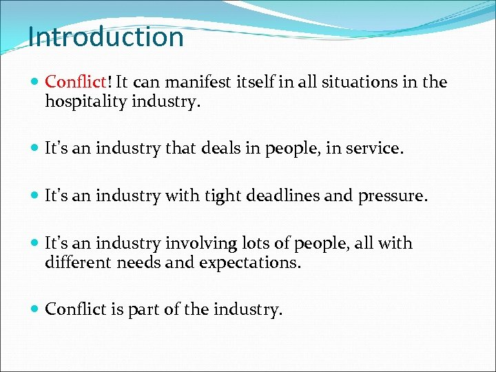 Introduction Conflict! It can manifest itself in all situations in the hospitality industry. It's