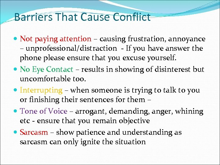 Barriers That Cause Conflict Not paying attention – causing frustration, annoyance – unprofessional/distraction -