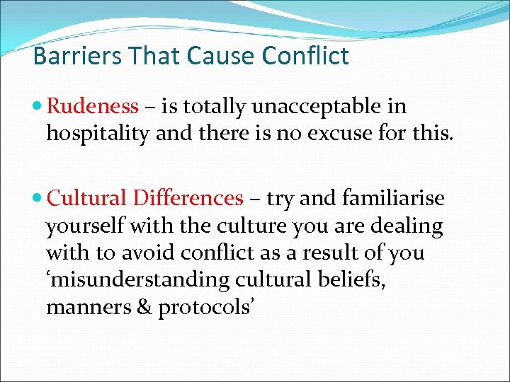 Barriers That Cause Conflict Rudeness – is totally unacceptable in hospitality and there is