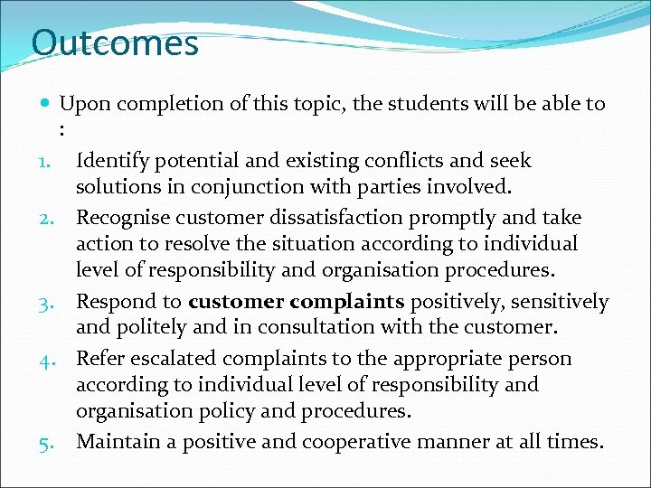 Outcomes Upon completion of this topic, the students will be able to : 1.