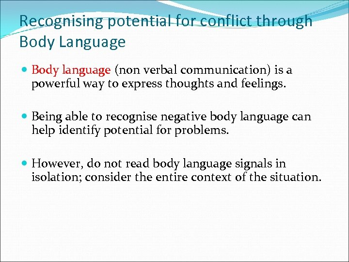 Recognising potential for conflict through Body Language Body language (non verbal communication) is a