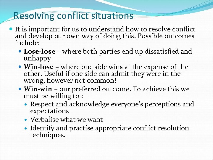 Resolving conflict situations It is important for us to understand how to resolve conflict