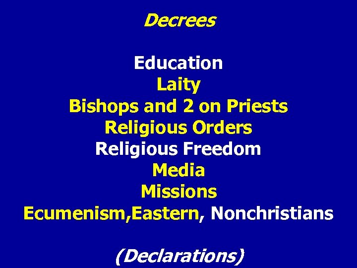 Decrees Education Laity Bishops and 2 on Priests Religious Orders Religious Freedom Media Missions
