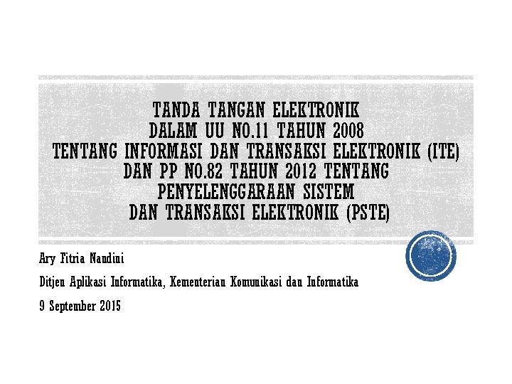 TANDA TANGAN ELEKTRONIK DALAM UU NO. 11 TAHUN 2008 TENTANG INFORMASI DAN TRANSAKSI ELEKTRONIK