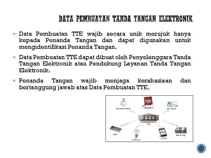 Data Pembuatan TTE wajib secara unik merujuk hanya kepada Penanda Tangan dapat digunakan