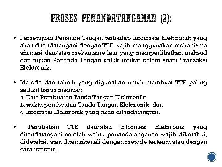 Persetujuan Penanda Tangan terhadap Informasi Elektronik yang akan ditandatangani dengan TTE wajib menggunakan