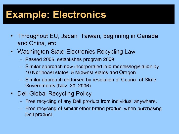 Example: Electronics • Throughout EU, Japan, Taiwan, beginning in Canada and China, etc. •