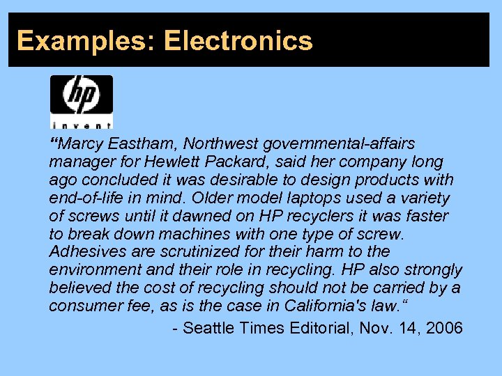 "Examples: Electronics ""Marcy Eastham, Northwest governmental-affairs manager for Hewlett Packard, said her company long"