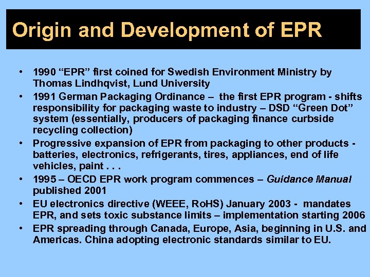 "Origin and Development of EPR • 1990 ""EPR"" first coined for Swedish Environment Ministry"