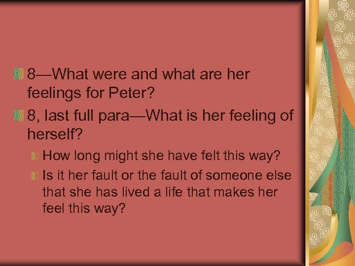 8—What were and what are her feelings for Peter? 8, last full para—What is