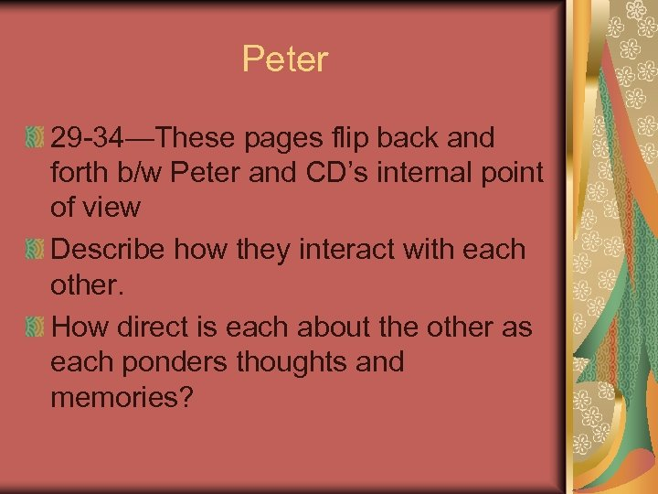Peter 29 -34—These pages flip back and forth b/w Peter and CD's internal point