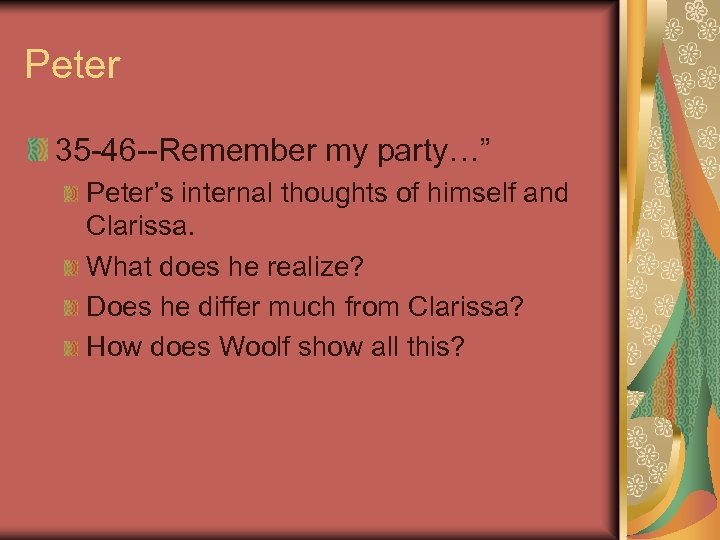"""Peter 35 -46 --Remember my party…"""" Peter's internal thoughts of himself and Clarissa. What"""
