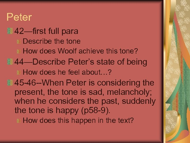 Peter 42—first full para Describe the tone How does Woolf achieve this tone? 44—Describe