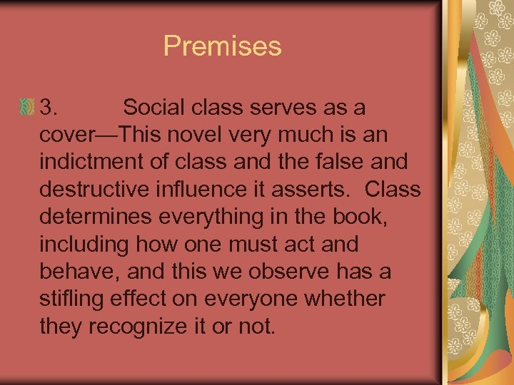 Premises 3. Social class serves as a cover—This novel very much is an indictment