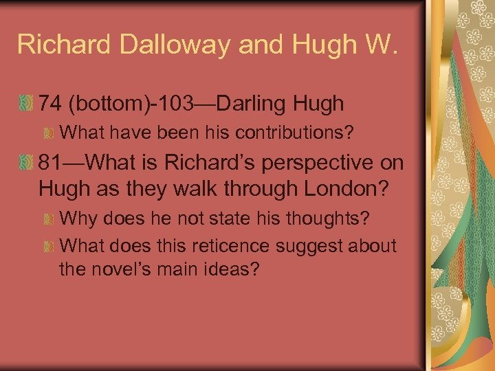 Richard Dalloway and Hugh W. 74 (bottom)-103—Darling Hugh What have been his contributions? 81—What