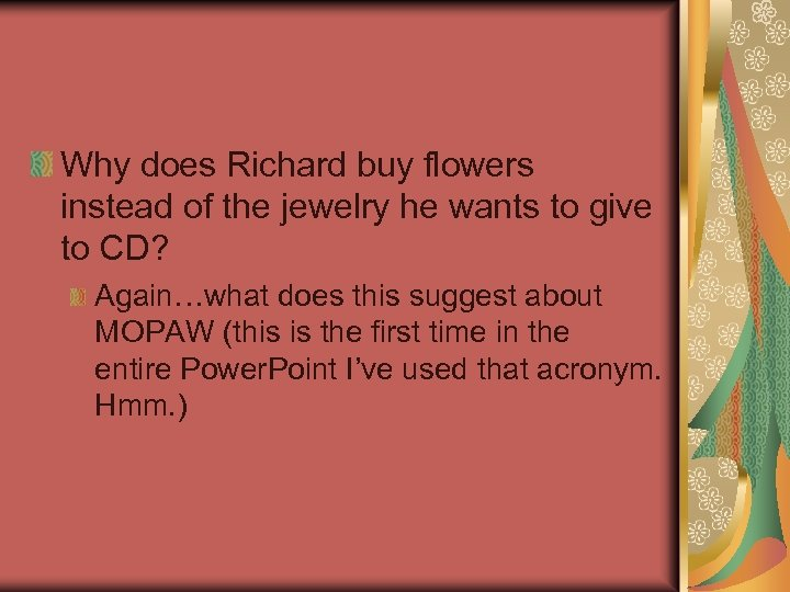 Why does Richard buy flowers instead of the jewelry he wants to give to