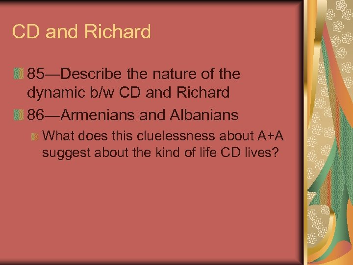CD and Richard 85—Describe the nature of the dynamic b/w CD and Richard 86—Armenians