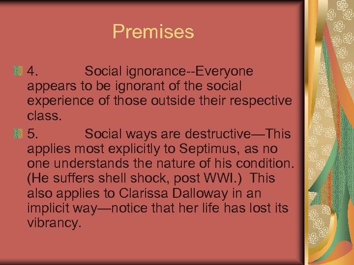 Premises 4. Social ignorance--Everyone appears to be ignorant of the social experience of those