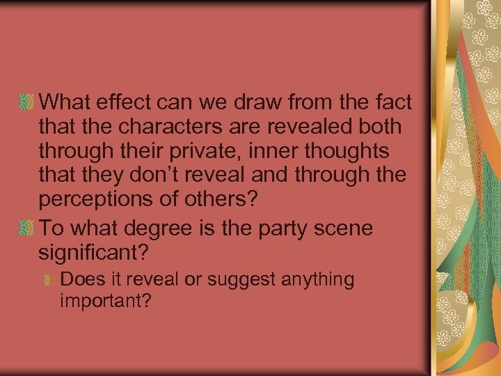 What effect can we draw from the fact that the characters are revealed both