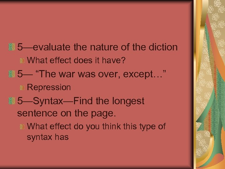 """5—evaluate the nature of the diction What effect does it have? 5— """"The war"""