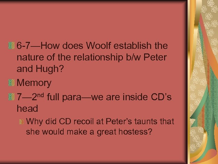 6 -7—How does Woolf establish the nature of the relationship b/w Peter and Hugh?