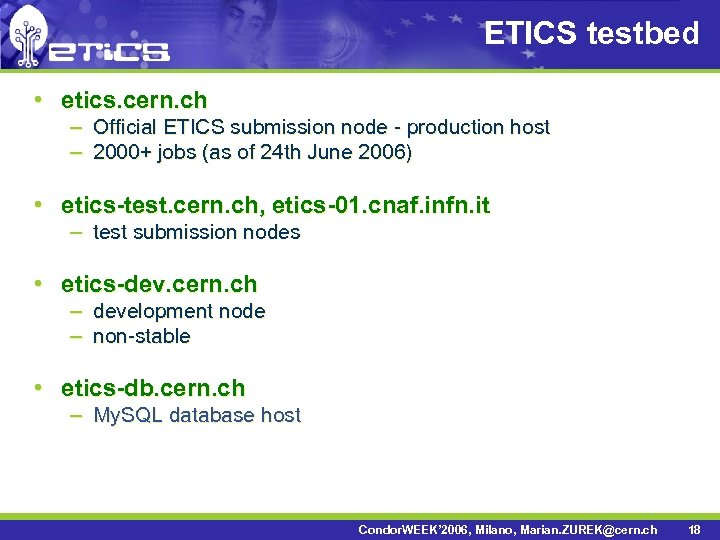 ETICS testbed • etics. cern. ch – Official ETICS submission node - production host