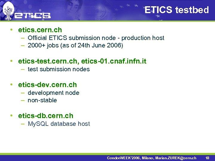 ETICS testbed • etics. cern. ch – Official ETICS submission node - production host
