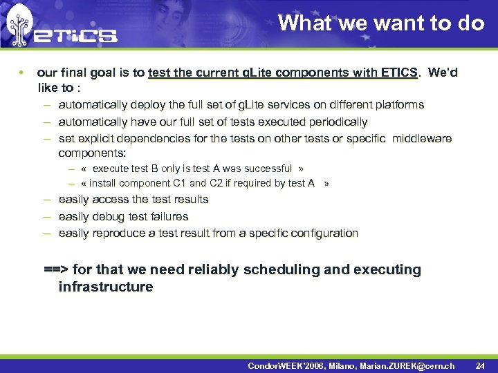 What we want to do • our final goal is to test the current