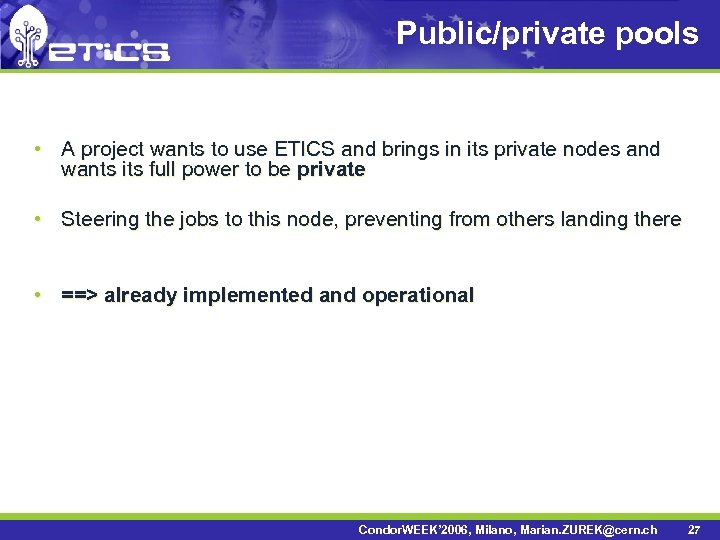 Public/private pools • A project wants to use ETICS and brings in its private