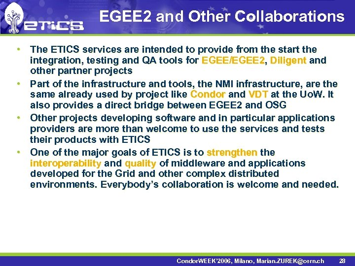 EGEE 2 and Other Collaborations • The ETICS services are intended to provide from