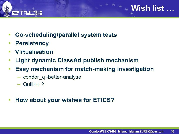 Wish list … • • • Co-scheduling/parallel system tests Persistency Virtualisation Light dynamic Class.