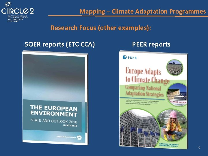 Mapping – Climate Adaptation Programmes Research Focus (other examples): SOER reports (ETC CCA) PEER