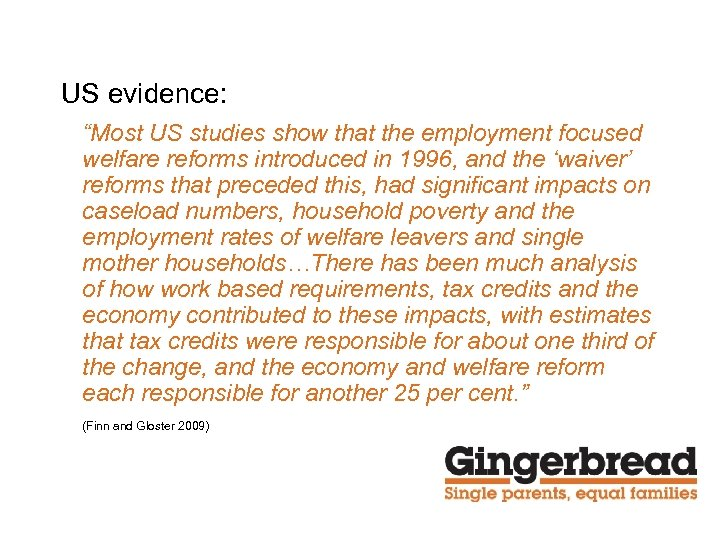 """US evidence: """"Most US studies show that the employment focused welfare reforms introduced in"""