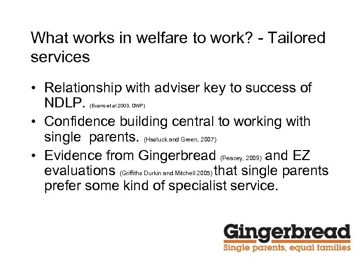 What works in welfare to work? - Tailored services • Relationship with adviser key
