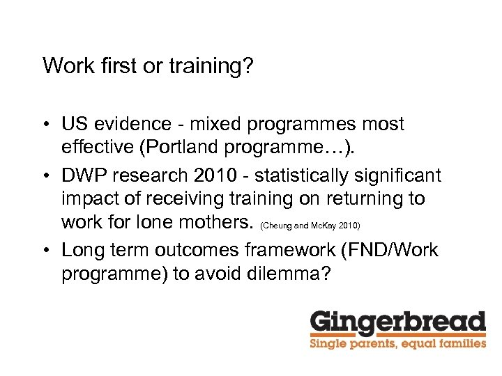Work first or training? • US evidence - mixed programmes most effective (Portland programme…).