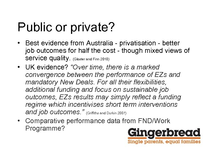 Public or private? • Best evidence from Australia - privatisation - better job outcomes