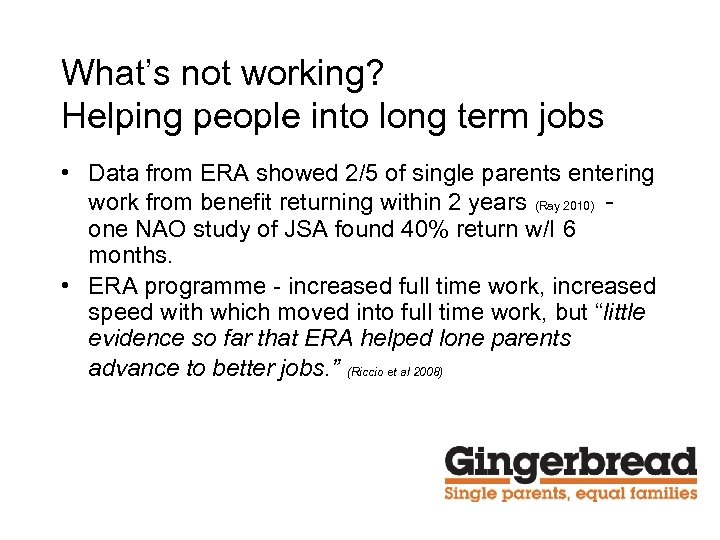 What's not working? Helping people into long term jobs • Data from ERA showed