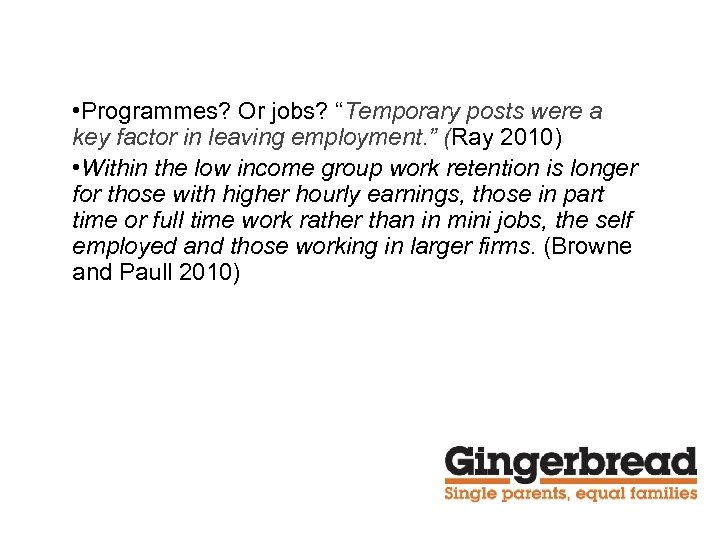 """• Programmes? Or jobs? """"Temporary posts were a key factor in leaving employment."""