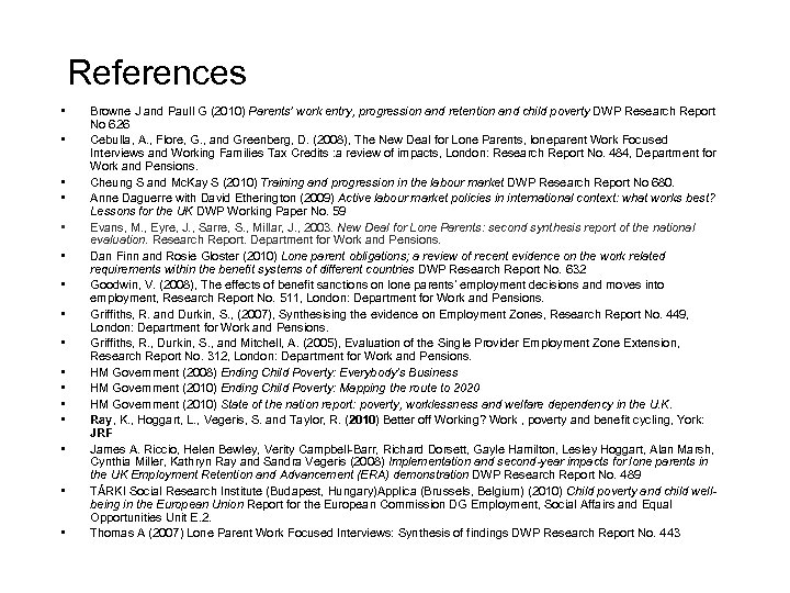 References • • • • Browne J and Paull G (2010) Parents' work entry,