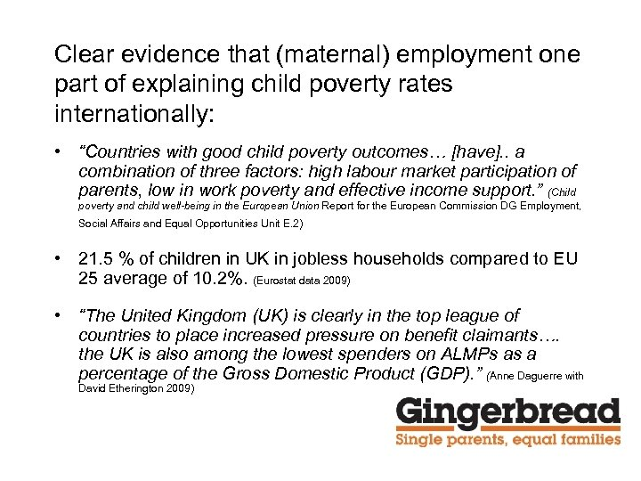 Clear evidence that (maternal) employment one part of explaining child poverty rates internationally: •