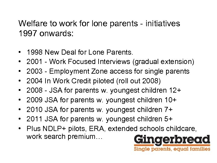 Welfare to work for lone parents - initiatives 1997 onwards: • • • 1998