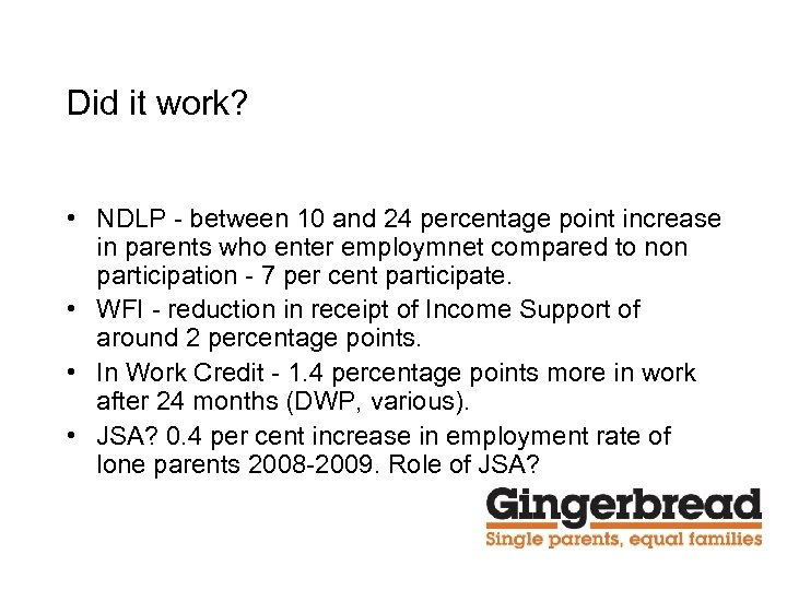 Did it work? • NDLP - between 10 and 24 percentage point increase in