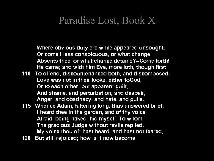 Paradise Lost, Book X Where obvious duty ere while appeared unsought: Or come I