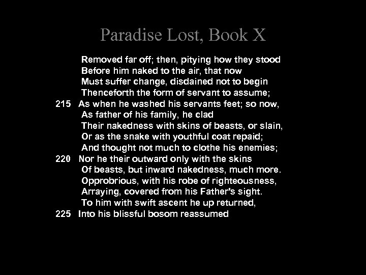Paradise Lost, Book X Removed far off; then, pitying how they stood Before him
