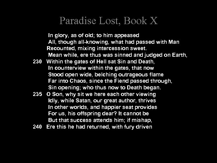 Paradise Lost, Book X In glory, as of old; to him appeased All, though