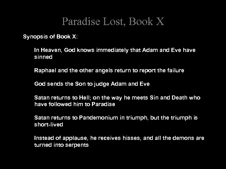 Paradise Lost, Book X Synopsis of Book X: In Heaven, God knows immediately that