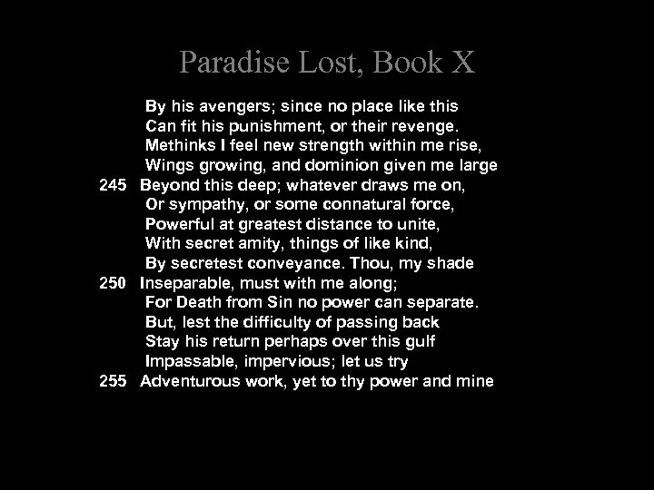 Paradise Lost, Book X By his avengers; since no place like this Can fit