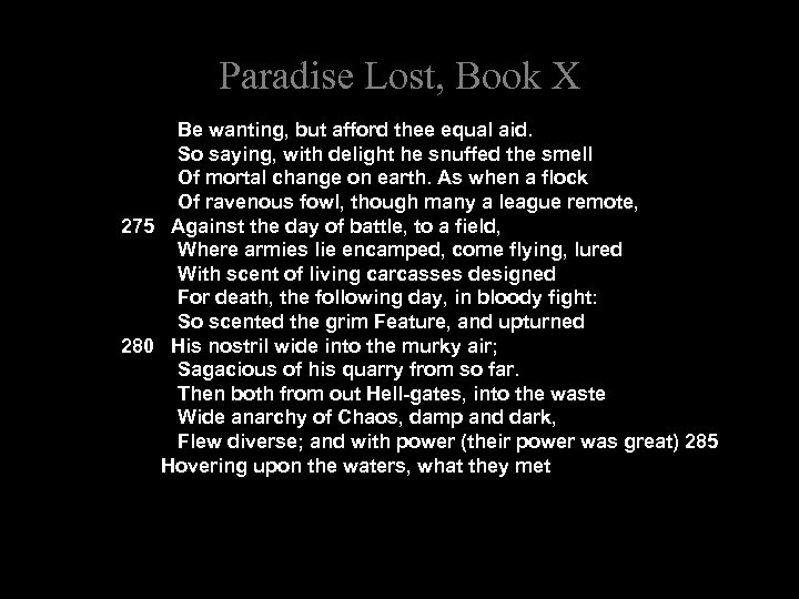 Paradise Lost, Book X Be wanting, but afford thee equal aid. So saying, with