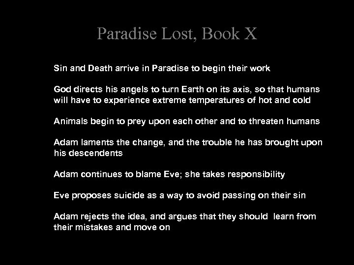 Paradise Lost, Book X Sin and Death arrive in Paradise to begin their work