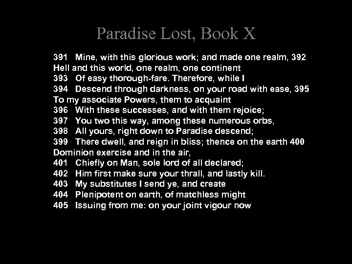 Paradise Lost, Book X 391 Mine, with this glorious work; and made one realm,